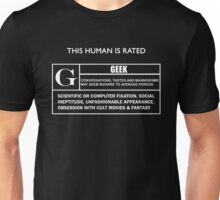 """This Human is Rated G for """"Geek"""" Unisex T-Shirt"""