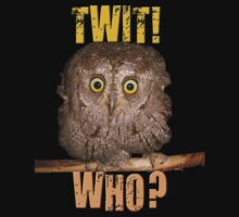 Twit! Who? by DreddArt