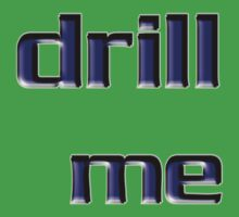 drill me by vampvamp