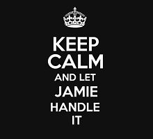 Keep calm and let Jamie handle it! T-Shirt