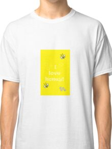 I Love Honey! Classic T-Shirt