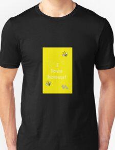 I Love Honey! Unisex T-Shirt
