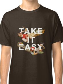 Take It Easy Classic T-Shirt