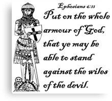 EPHESIANS 6:11  ARMOUR OF GOD Canvas Print