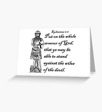 EPHESIANS 6:11  ARMOUR OF GOD Greeting Card