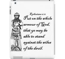 EPHESIANS 6:11  ARMOUR OF GOD iPad Case/Skin
