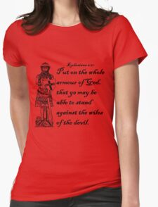 EPHESIANS 6:11  ARMOUR OF GOD Womens Fitted T-Shirt
