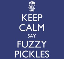 """Keep Calm Say, """"Fuzzy Pickles"""" - Ness Design T-Shirt"""