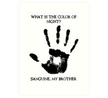 Sanguine My Brother Art Print