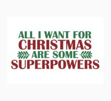 I Want For Christmas Are Superpowers Kids Tee