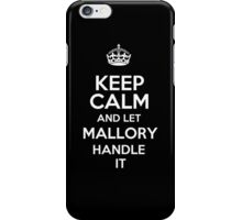 Keep calm and let Mallory handle it! iPhone Case/Skin
