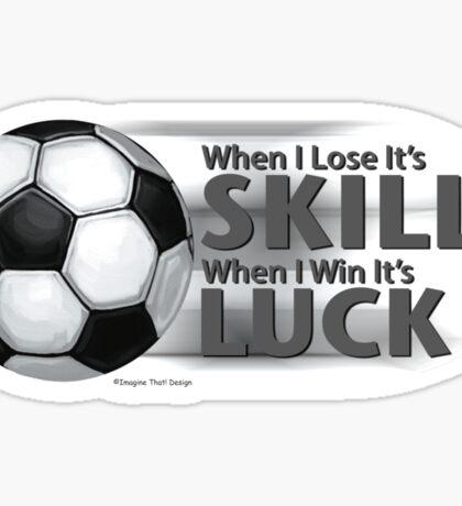 Lose Skill Win Luck Soccer Sticker