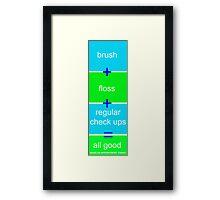 Window hanger, brush, floss, check ups - its all good Framed Print