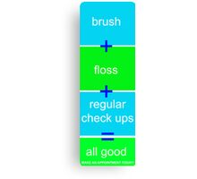 Window hanger, brush, floss, check ups - its all good Canvas Print