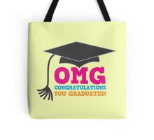 OMG congratulations you graduated! with mortar board Tote Bag