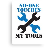 NO-ONE touches my tools funny mechanic spanner car design Canvas Print