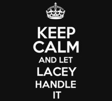 Keep calm and let Lacey handle it! by DustinJackson