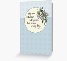 Emily Dickinson Quote on Age, Daisies Greeting Card
