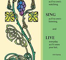 Dance, Sing, Live Celtic Design by SandraRose