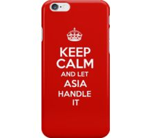 Keep calm and let Asia handle it! iPhone Case/Skin