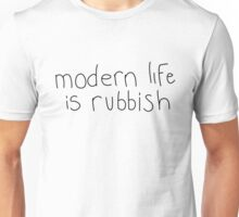 modern life is rubbish Unisex T-Shirt