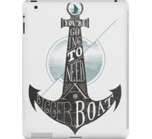 You're going to need a bigger boat iPad Case/Skin