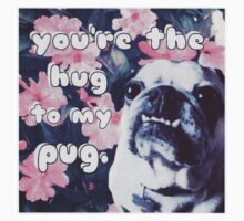 The Hug to My Pug One Piece - Long Sleeve