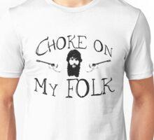 Choke on My FOLK! Unisex T-Shirt