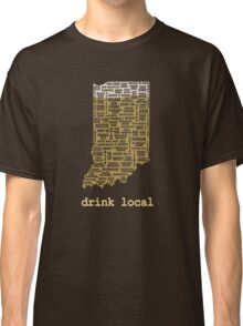 Drink Local - Indiana Beer Shirt Classic T-Shirt