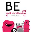Be yourself by mjdaluz