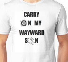 Carry on my wayward son Unisex T-Shirt