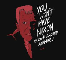 """You Won't Have Nixon To Kick Around Anymore"" by ASCreative"