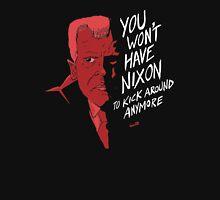 """You Won't Have Nixon To Kick Around Anymore"" Unisex T-Shirt"