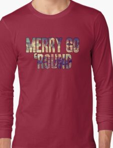 Same Trailer Different Park: Merry Go 'Round [Song Title] Long Sleeve T-Shirt