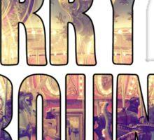 Same Trailer Different Park: Merry Go 'Round [Song Title] Sticker