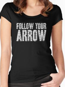 Same Trailer Different Park: Follow Your Arrow [Song Title] Women's Fitted Scoop T-Shirt