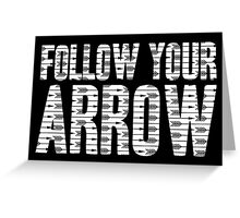 Same Trailer Different Park: Follow Your Arrow [Song Title] Greeting Card