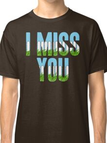 Same Trailer Different Park: I Miss You [Song Title] Classic T-Shirt
