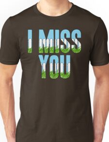 Same Trailer Different Park: I Miss You [Song Title] Unisex T-Shirt