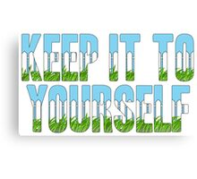 Same Trailer Different Park: Keep It To Yourself [Song Title] Canvas Print