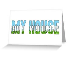 Same Trailer Different Park: My House [Song Title] Greeting Card
