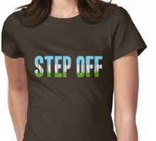 Same Trailer Different Park: Step Off [Song Title] Womens Fitted T-Shirt