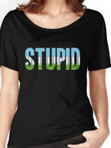 Same Trailer Different Park: Stupid [Song Title] Women's Relaxed Fit T-Shirt