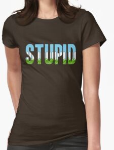 Same Trailer Different Park: Stupid [Song Title] T-Shirt