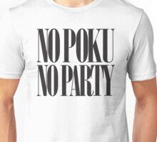 No Poku No Party Unisex T-Shirt