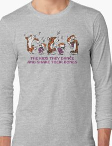 The kids they dance and shake their bones! Long Sleeve T-Shirt