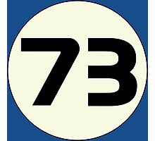 73 Sheldon's Favorite Number science physics geek Photographic Print