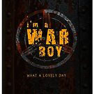 I'm a War boys  by Summer Iscoming