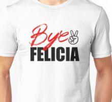 Bye Felicia Friday Unisex T-Shirt