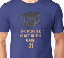 The monster is out of the cage. Unisex T-Shirt
